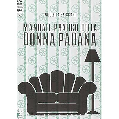 Manuale Pratico Della Donna Padana