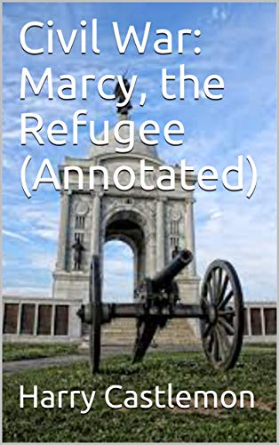 Civil War: Marcy, the Refugee  (Annotated) (English Edition)