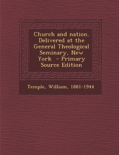 Church and Nation. Delivered at the General Theological Seminary, New York