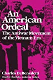 An American Ordeal: The Antiwar Movement of the Vietnam Era (Syracuse Studies on Peace and Conflict Resolution) by Charles DeBenedetti (1990-05-01)