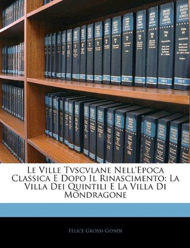 Le Ville Tvscvlane Nell'epoca Classica E Dopo Il Rinascimento: La Villa Dei Quintili E La Villa Di Mondragone