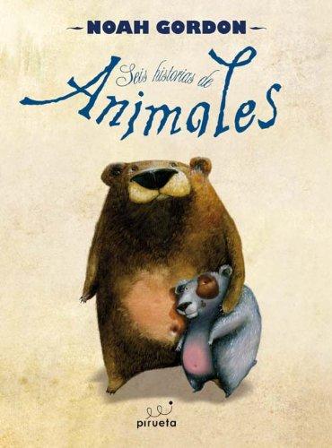 Seis Historias De Animales (Cuentos) por Noah Gordon