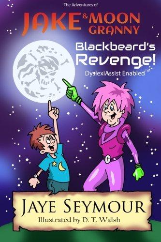 The Adventures of Jake and Moon Granny: Blackbeard's Revenge (DyslexiAssist)