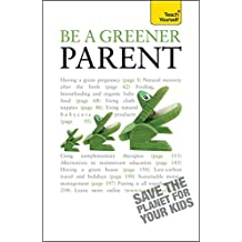 Be a Greener Parent: Teach Yourself