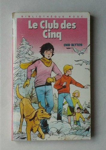 Le club des cinq : Collection bibliothèque rose reliure fine & illustrée