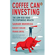 Coffee Can Investing: The Low Risk Road to Stupendous Wealth