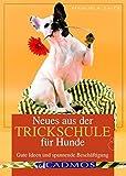 Neues aus der Trickschule für Hunde: Gute Ideen und spannende Beschäftigung (Cadmos Ratgeber)