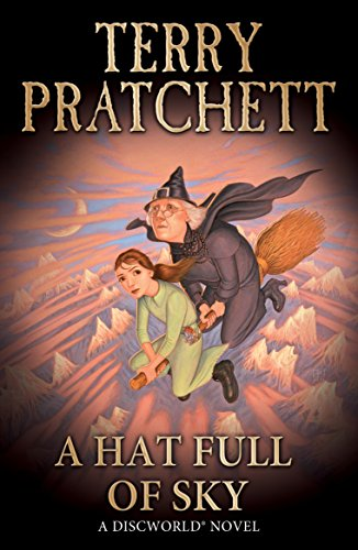 A Hat Full of Sky (Discworld Novels, Band (Abenteuer Hat)