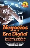 Negocios en la Era Digital: Experiencias reveladas de los líderes de la industria