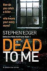 Dead to Me: A serial killer thriller (Detective Kate Matthews Book 1)