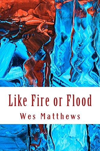 Like Fire or Flood por Wes Matthews