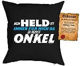 Familien/Kinder/Deko-Kissen inkl. Spaß-Urkunde Thema lustige Sprüche: Mein Held ist immer für mich da Er heisst Onkel