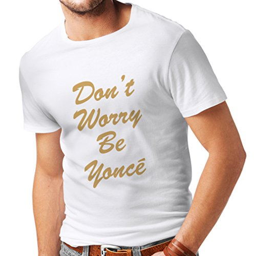 N4183 T-shirt da uomo 183 Dont Worry Be Yonce gift Bianco Oro