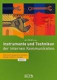 Instrumente und Techniken der internen Kommunikation: Instrumente zielgerichtet einsetzen, Dialoge erfolgreich managen (Band 2)