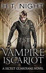 Vampire Iscariot: A Secret Guardians Novel