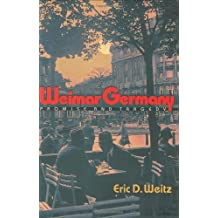Weimar Germany: Promise and Tragedy by Eric D. Weitz (2007-09-24)