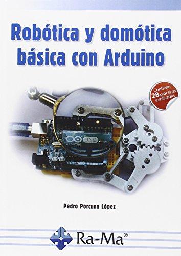 Robótica y Domótica básica con Arduino por Pedro Porcuna López
