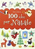 eBook Gratis da Scaricare 100 idee per Natale Ediz illustrata (PDF,EPUB,MOBI) Online Italiano