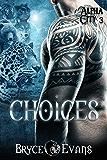 Choices (Alpha City Book 3) (English Edition)