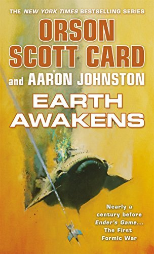 Earth Awakens (The First Formic War) by Orson Scott Card (2015-05-05)