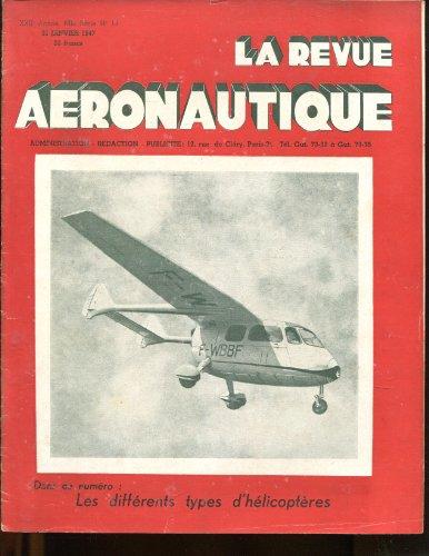 REVUE AERONAUTIQUE (LA) [No 18] du 31/01/1947 - les principaux types d'helicopteres etangers par lefort - nos nouvelles techniques du v2 a la fusee a9 le firefly trainer mk le thunderiet - le parachute a lanieres - version speciale u lancastrian - le miles m 28-4 parle guezec - le turbo reacteur rateau - les avions s.i..p.a. par de laborderie par Collectif