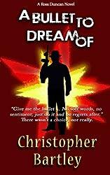 A Bullet To Dream Of: A Ross Duncan Novel (Ross Duncan Novels Book 6)