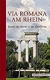 Via Romana am Rhein