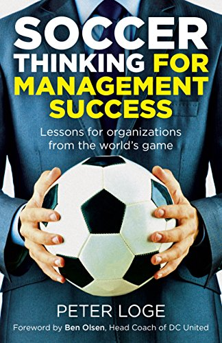 Soccer Thinking for Management Success  Lessons for Organizations ... 25dcbe193