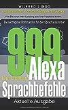 Die 999 besten Alexa Sprachbefehle: Die wichtigsten Kommandos für den Sprachassistenten - Intelligenz aus der Cloud