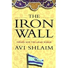 The Iron Wall: Israel and the Arab World by AVI Shlaim (1999-12-01)