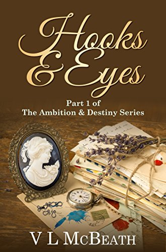 Hooks & Eyes: Part 1 of The Ambition & Destiny Series by [McBeath, VL]