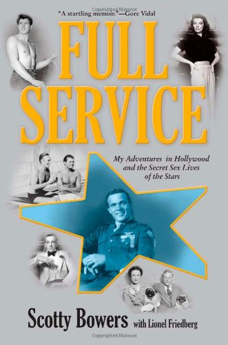 Full Service: My Adventures in Hollywood and the Secret Sex Lives of the Stars por Scotty Bowers