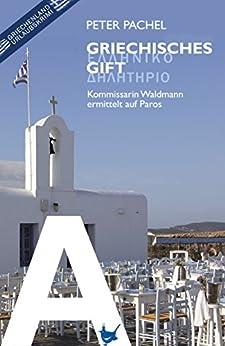 Griechisches Gift: Kommissarin Katharina Waldmann ermittelt auf Paros