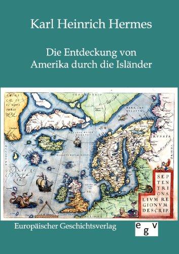 Die Entdeckung von Amerika durch die Isländer im zehnten und elften Jahrhundert