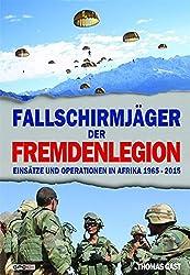 Fallschirmjäger der Fremdenlegion: Einsätze und Operationen in Afrika 1965-2015