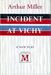 Incident at Vichy;: A play