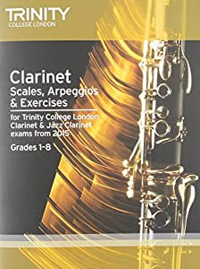 Clarinet & Jazz Clarinet Scales & Arpeggios from 2015: Grades 1 - 8 (Woodwind Exam Repertoire)