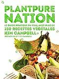 Plantpure nation Le guide pratique du film, avec plus de 150 recettes végétales