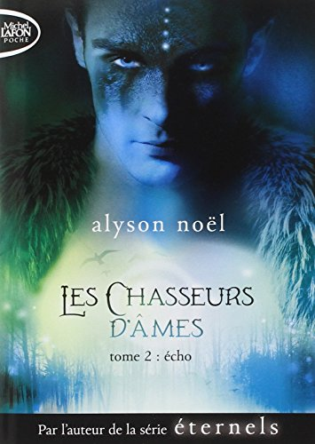 Les chasseurs d'âmes, Tome 2 : Echo par Alyson Noël