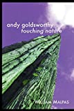 Andy Goldsworthy: Touching Nature (Sculptors Series)