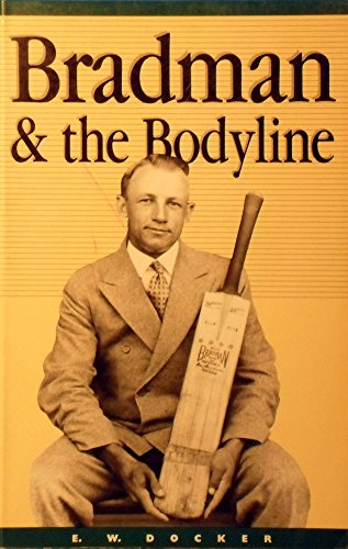 Bradman and the Bodyline Series por Edward Docker