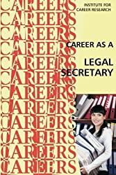Career as a Legal Secretary by Institute For Career Research (2015-07-29)