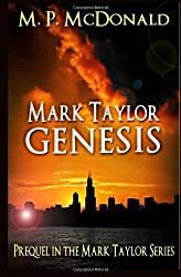 Mark Taylor: Genesis: Prequel in the Mark Taylor Series by M. P. McDonald (October 13,2012)