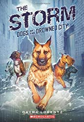 Dogs of the Drowned City #1: The Storm by Dayna Lorentz (2012-04-01)