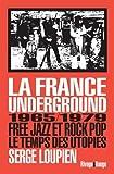 vignette de 'La France underground (Serge Loupien)'