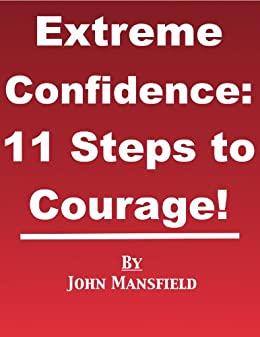 5 Steps to Build Your Courage and Self Confidence