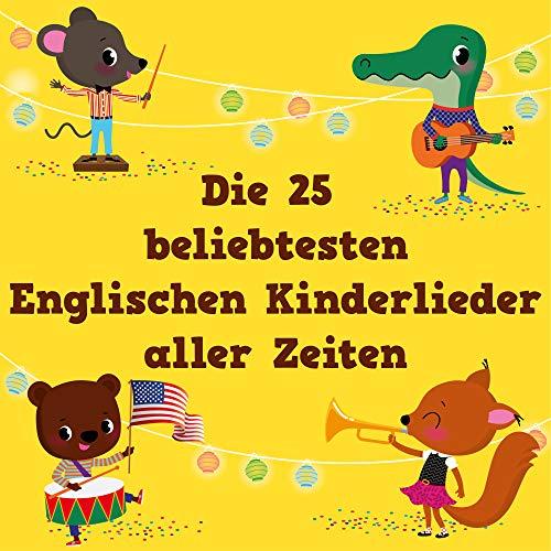 Die 25 beliebtesten Englischen Kinderlieder aller Zeiten