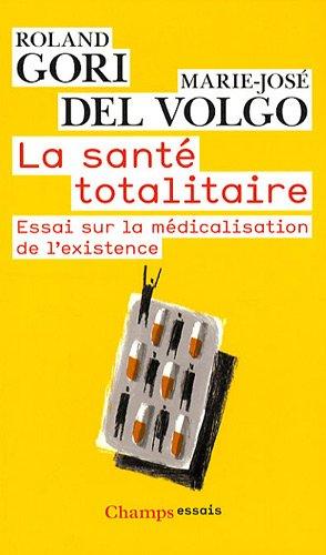La santé totalitaire : Essai sur la médicalisation de l'existence