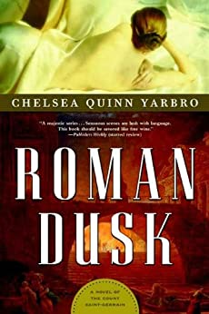 Roman Dusk: A Novel of the Count Saint-Germain (Saint-Germain series) by [Yarbro, Chelsea Quinn]