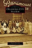 Oklahoma City:: Film Row (Images of America) by Bradley Wynn (2011-08-15)